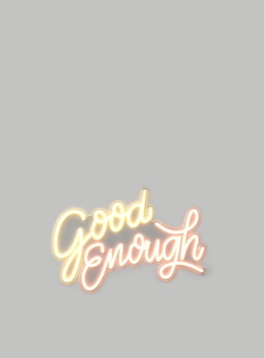 Good Enough 65cm x 40cm LED Neon Sign by The Boys Club Berlin