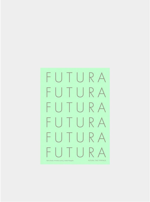 Futura: The Typeface Book