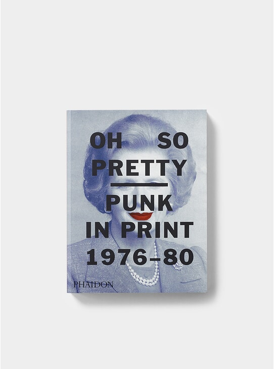 Oh So Pretty: Punk in Print 1976-1980 Book