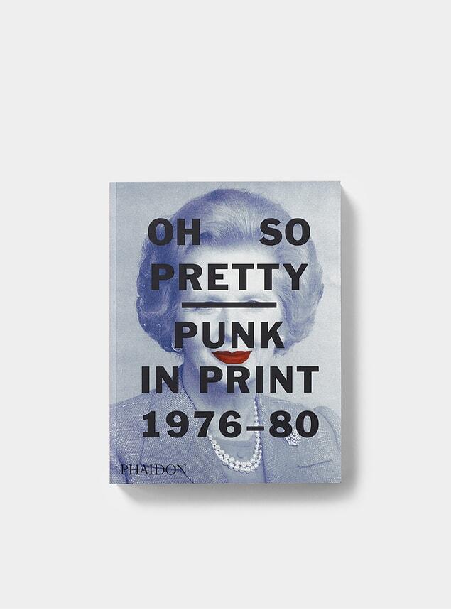 Oh So Pretty: Punk in Print 1976-1980 Book