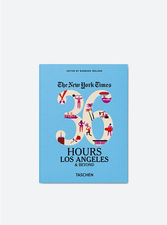 NYT Explorer: 36 Hours Los Angeles & Beyond Book